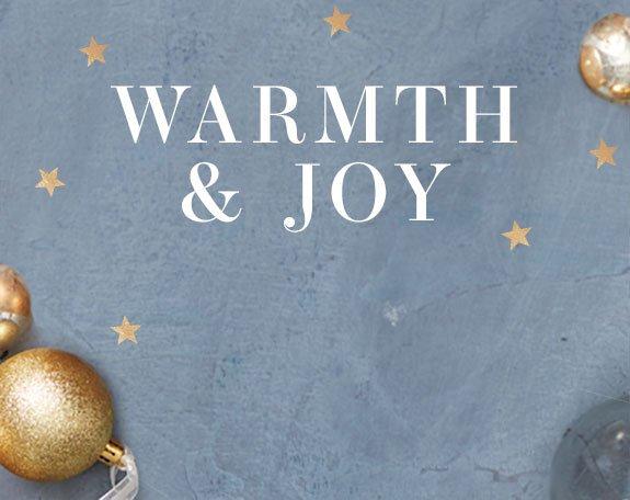 WARMTH AND JOY