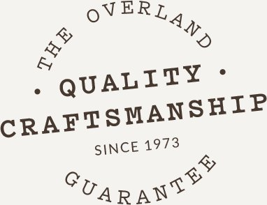 The Overland quality craftsmanship guarantee since 1973